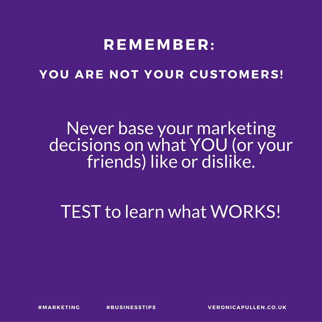 Warning: You Are NOT Your Customer!