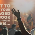 How to Track Your Engaged Facebook Page Audience for Laser Targeted Facebook Advertising