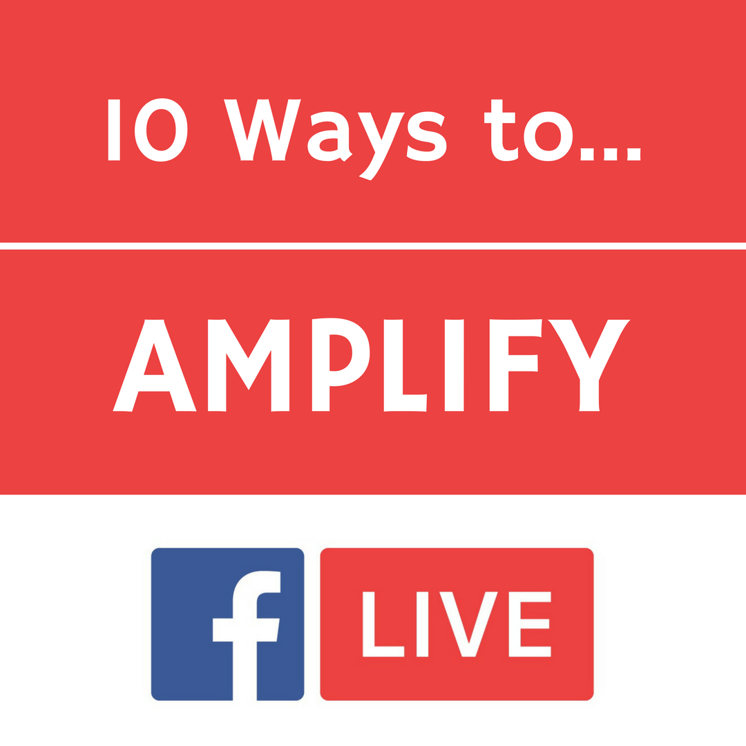 10.5 Tips to Amplify the Reach of Your Facebook Livestreams