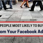 5 People Most Likely to Buy From Your Facebook Ads [INFOGRAPHIC]