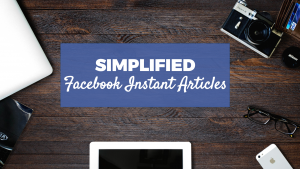 Simplified Instant Articles Program