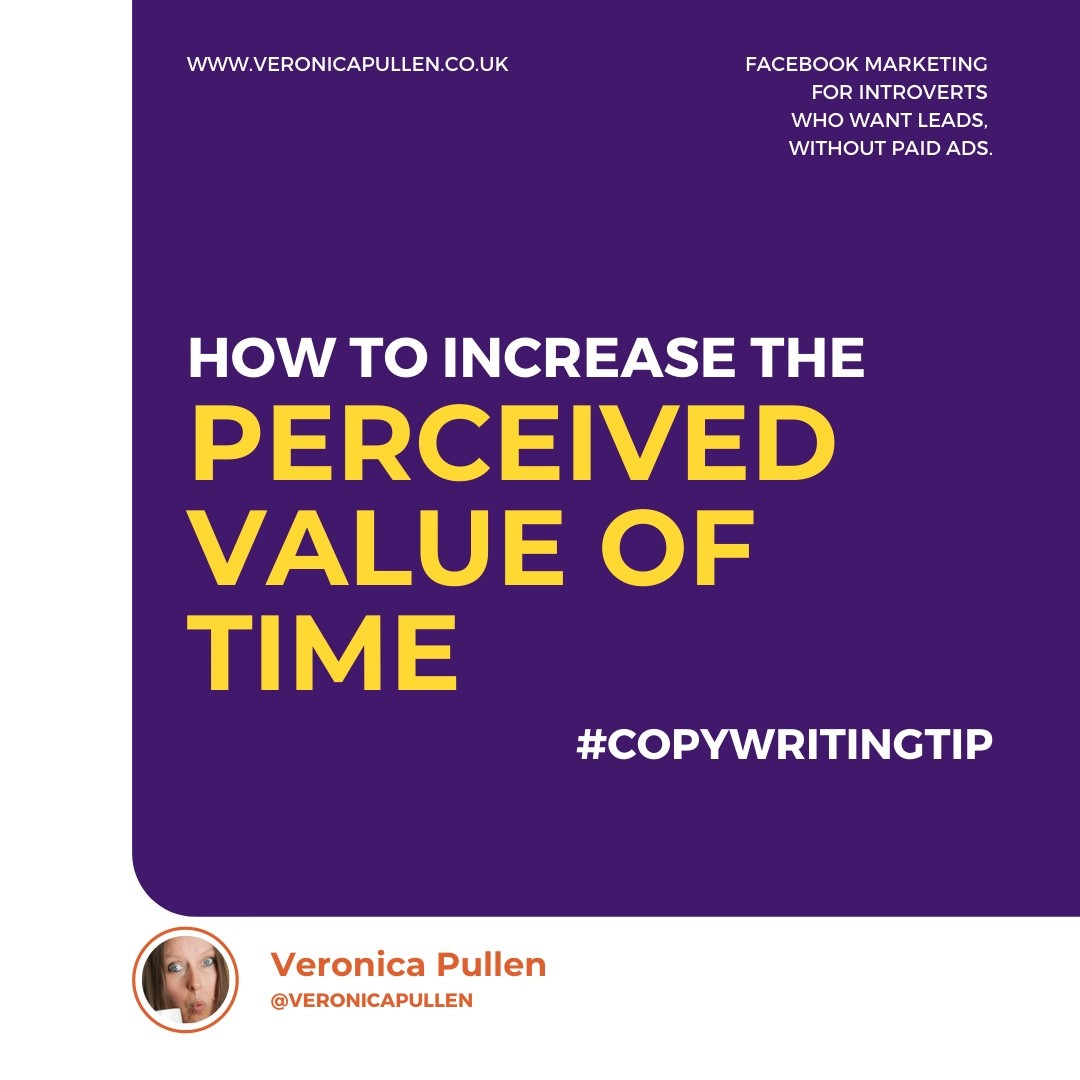 How to Increase the Perceived Value of Time [Sales Copywriting]