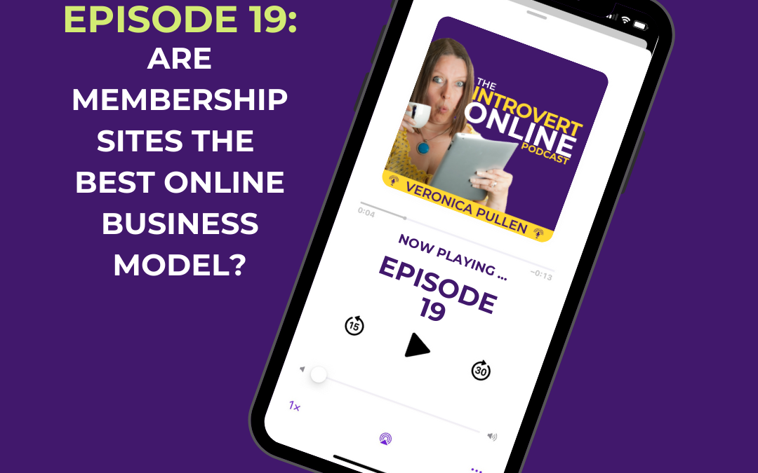 [Episode 19] Are Membership Sites the Best Online Strategy